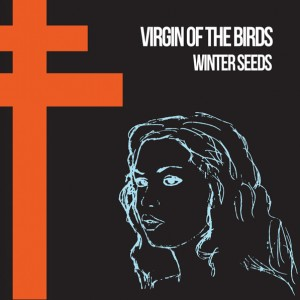 Virgin of the Birds - Winter Seeds