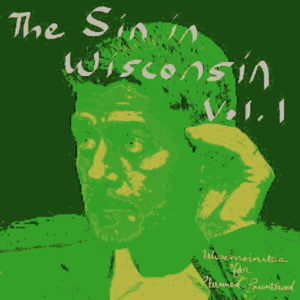 The Sin in Wisconsin - Album Cover